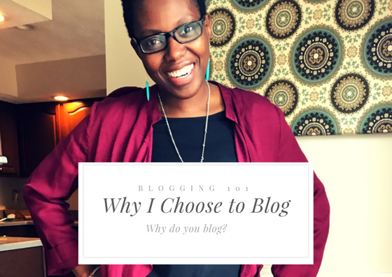 Why I Choose to Blog