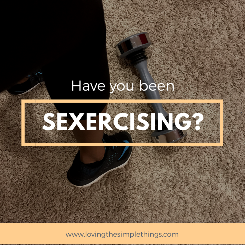 Have you been Sexercising?