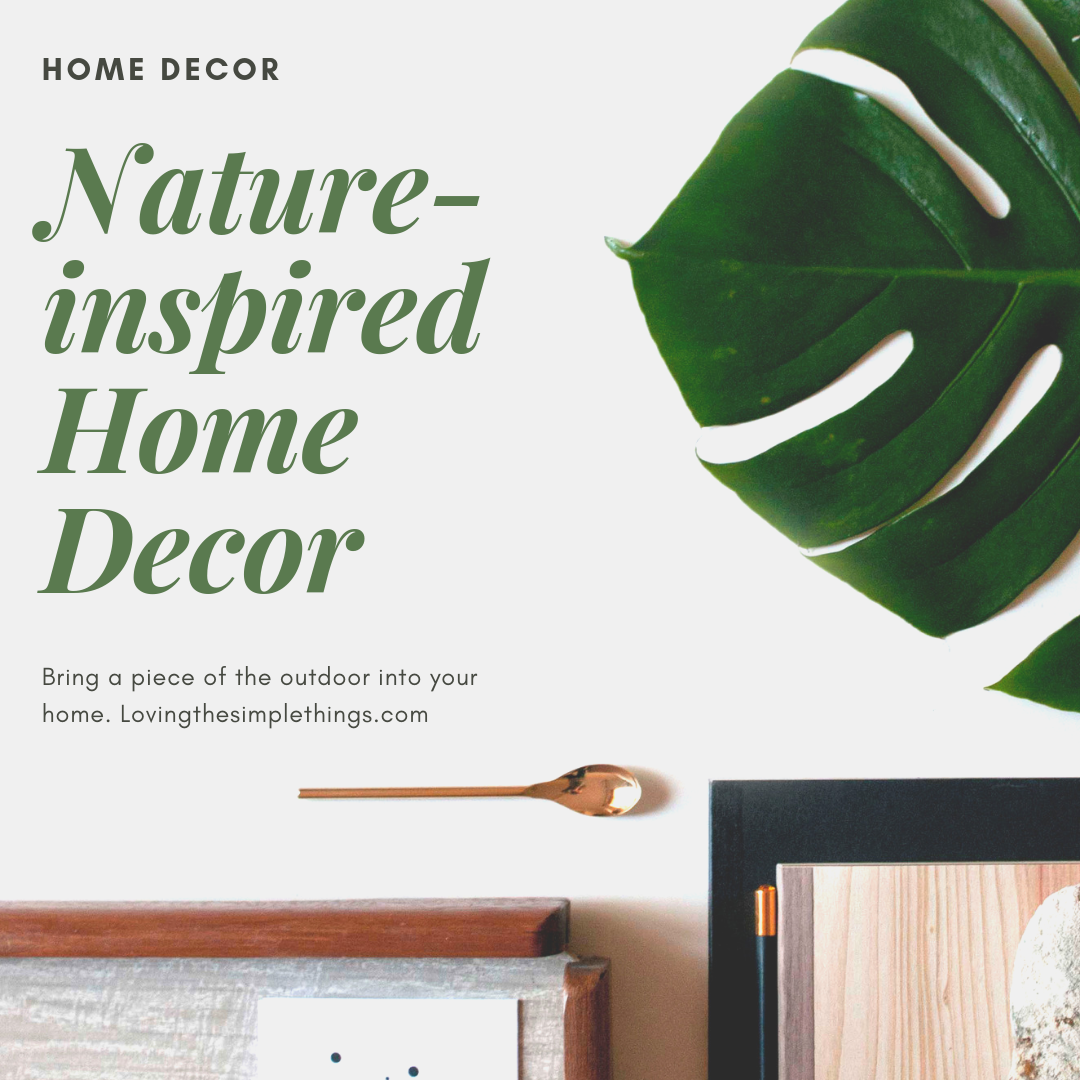 how to incorporate nature into your home decor