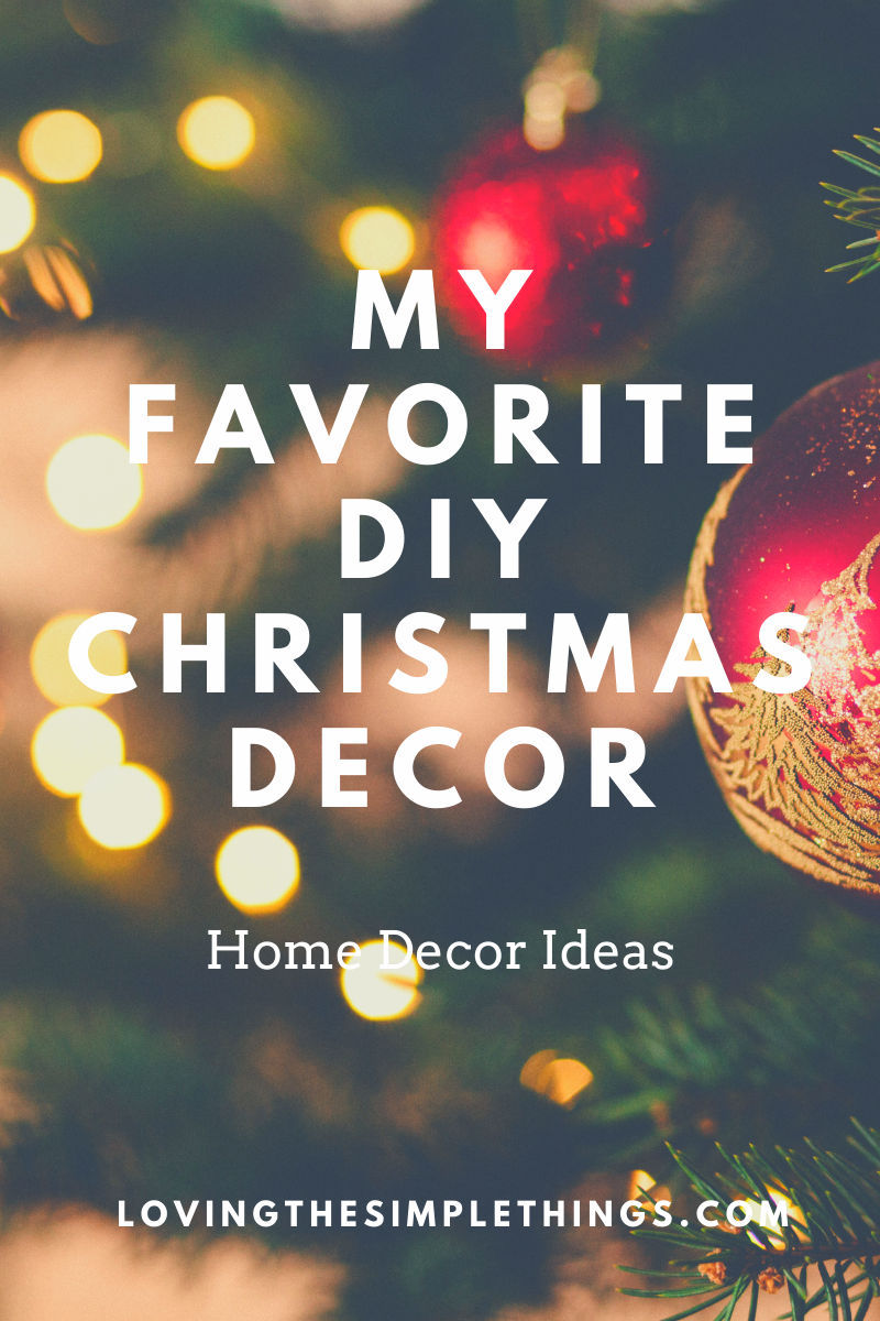 My favorite DIY Christmas Decor. DIY Christmas Decor Ideas
